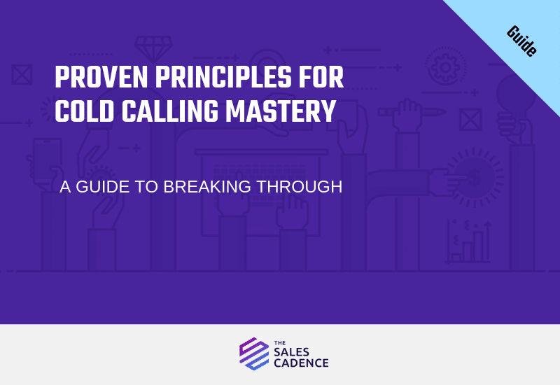 Guide: Proven Principles for Cold Calling Mastery