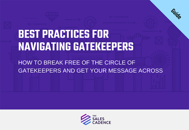 Best Practices for Navigating Gatekeepers